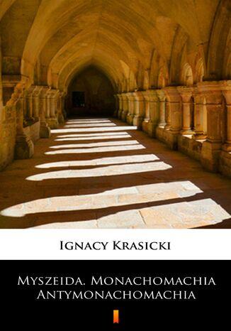 Okładka książki/ebooka Myszeida. Monachomachia. Antymonachomachia. Poematy heroikomiczne