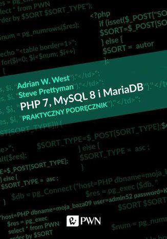 Okładka książki/ebooka PHP 7, MySQL 8 i Maria DB. Praktyczny podręcznik