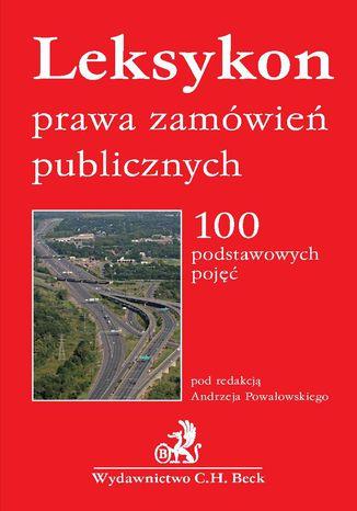 Okładka książki/ebooka Leksykon prawa zamówień publicznych. 100 podstawowych pojęć