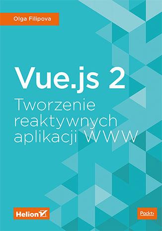 Okładka książki/ebooka Vue.js 2. Tworzenie reaktywnych aplikacji WWW
