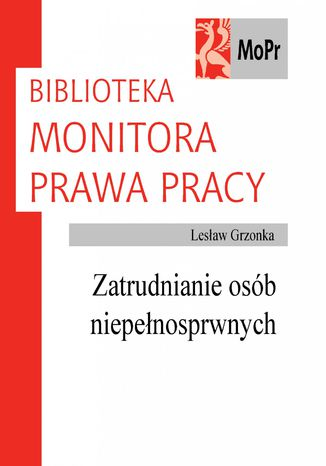 Okładka książki/ebooka Zatrudnianie osób niepełnosprawnych