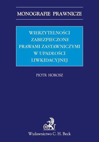 Okładka książki/ebooka Wierzytelności zabezpieczone prawami zastawniczymi w upadłości