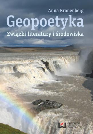 Okładka książki/ebooka Geopoetyka. Związki literatury i środowiska
