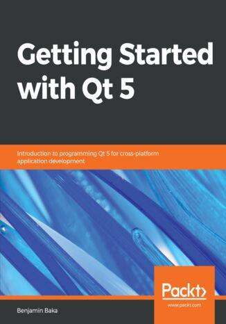 Okładka książki/ebooka Getting Started with Qt 5