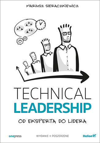 Okładka książki Technical Leadership. Od eksperta do lidera. Wydanie II poszerzone