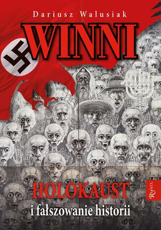 Okładka książki/ebooka Winni. Holokaust i fałszowanie historii
