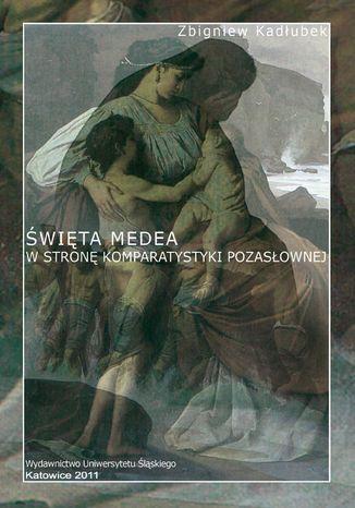 Okładka książki/ebooka Święta Medea. W stronę komparatystyki pozasłownej. Wyd. 2