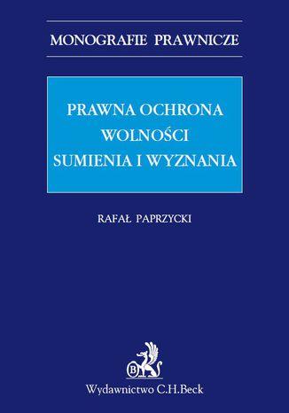 Okładka książki/ebooka Prawna ochrona wolności sumienia i wyznania