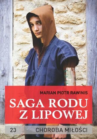 Okładka książki/ebooka Saga rodu z Lipowej - tom 23. Choroba miłości