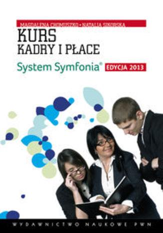 Okładka książki/ebooka Kurs Kadry i Płace. System Symfonia. Edycja 2013 z płytą CD
