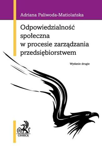 Okładka książki/ebooka Odpowiedzialność społeczna w procesie zarządzania przedsiębiorstwem