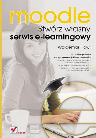 Okładka książki/ebooka Moodle. Stwórz własny serwis e-learningowy