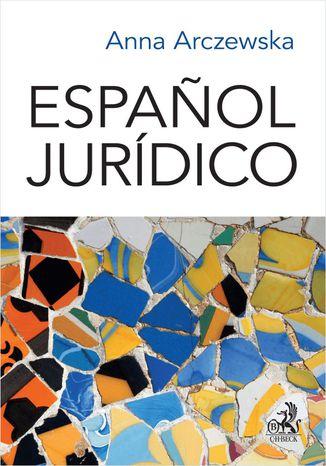 Okładka książki/ebooka Espanol jurídico. Prawniczy język hiszpański
