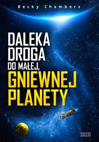 Okładka książki/ebooka Daleka droga do małej, gniewnej planety