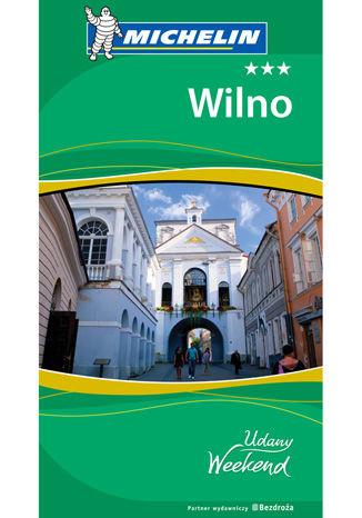 Okładka książki/ebooka Wilno. Udany Weekend. Wydanie 1
