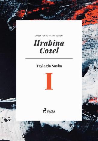 Okładka książki/ebooka Hrabina Cosel (Trylogia Saska I)