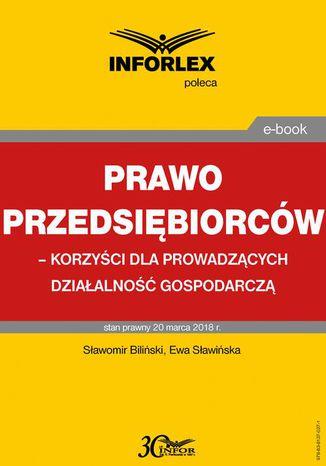 Okładka książki/ebooka Prawo przedsiębiorców - korzyści dla prowadzących działalność gospodarczą