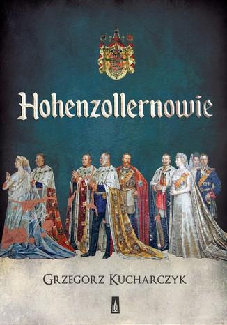 Okładka książki/ebooka Hohenzollernowie