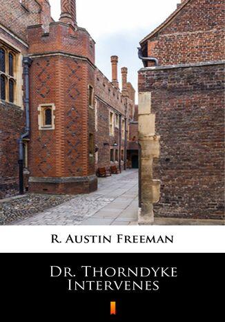 Okładka książki/ebooka Dr. Thorndyke Intervenes