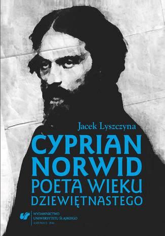 Okładka książki/ebooka Cyprian Norwid. Poeta wieku dziewiętnastego