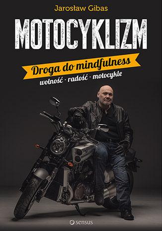 Okładka książki Motocyklizm. Droga do mindfulness
