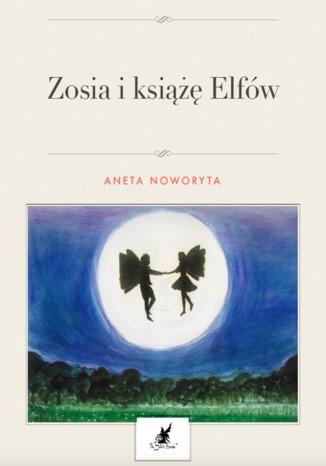 Okładka książki/ebooka Zosia i książę Elfów