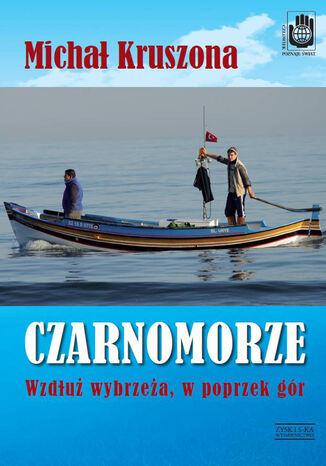 Okładka książki/ebooka Czarnomorze. Wzdłuż wybrzeża, w poprzek gór