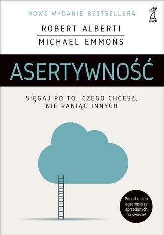 Okładka książki/ebooka Asertywność Sięgaj po to, czego chcesz, nie raniąc innych