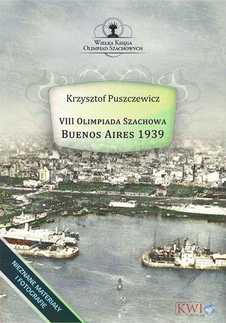 Okładka książki/ebooka VIII Olimpiada Szachowa - Buenos Aires 1939