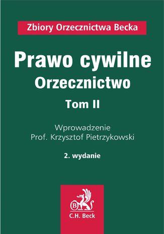 Okładka książki/ebooka Prawo cywilne. Orzecznictwo. Tom II