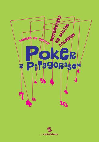 Okładka książki/ebooka Poker z Pitagorasem. Matematyka za milion dolarów