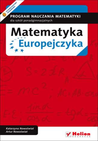 Okładka książki/ebooka Matematyka Europejczyka. Program nauczania matematyki w szkołach ponadgimnazjalnych