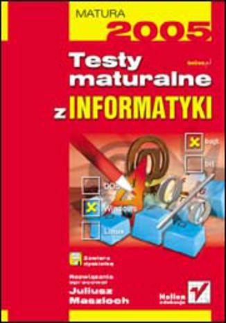 Okładka książki Testy maturalne z informatyki