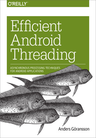Okładka książki/ebooka Efficient Android Threading. Asynchronous Processing Techniques for Android Applications