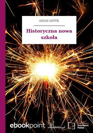 Okładka książki/ebooka Historyczna nowa szkoła