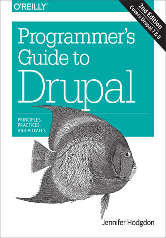 Okładka książki/ebooka Programmer's Guide to Drupal. Principles, Practices, and Pitfalls. 2nd Edition