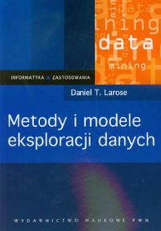 Okładka książki/ebooka Metody i modele eksploracji danych