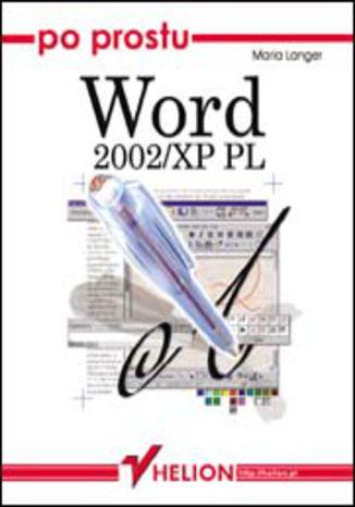 Okładka książki/ebooka Po prostu Word 2002/XP PL