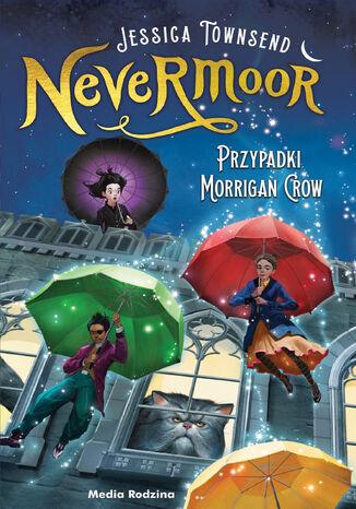 Okładka książki/ebooka Nevermoor (tom 1). Nevermoor. Przypadki Morrigan Crow