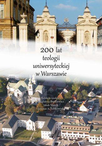 Okładka książki/ebooka 200 lat teologii uniwersyteckiej w Warszawie