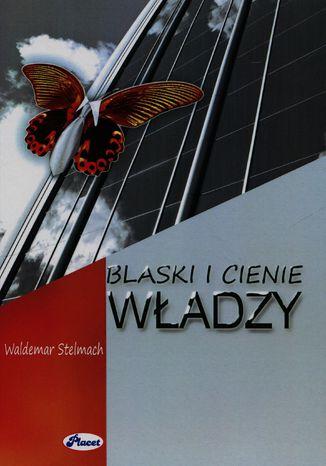 Okładka książki/ebooka Blaski i cienie władzy