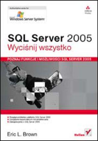 Okładka książki/ebooka SQL Server 2005. Wyciśnij wszystko