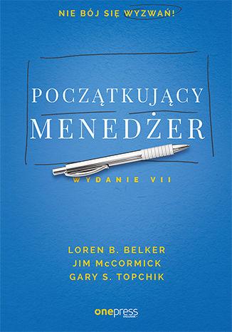 Okładka książki/ebooka Początkujący menedżer. Wydanie VII
