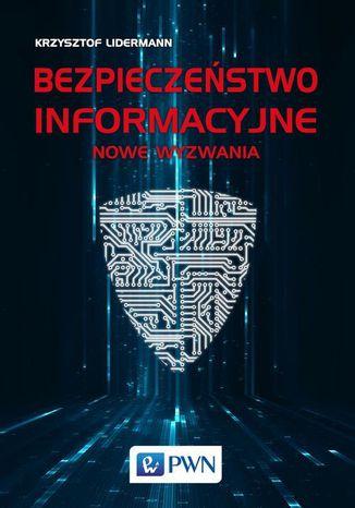 Okładka książki/ebooka Bezpieczeństwo informacyjne. Nowe wyzwania