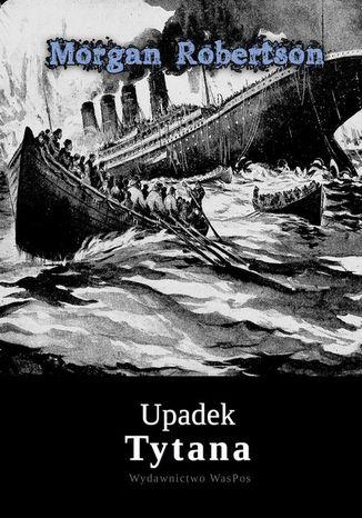 Okładka książki/ebooka Upadek Tytana