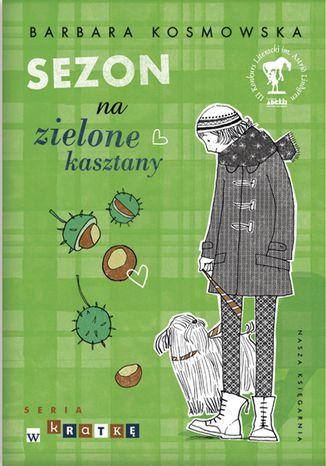 Okładka książki/ebooka Sezon na zielone kasztany