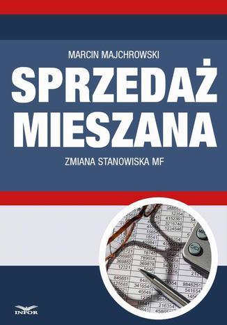 Okładka książki/ebooka Sprzedaż mieszana - zmiana stanowiska MF