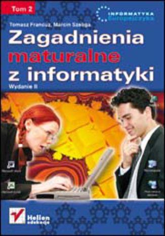 Okładka książki/ebooka Zagadnienia maturalne z informatyki. Wydanie II. Tom II