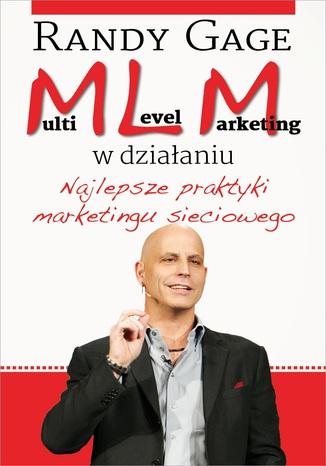 Okładka książki/ebooka Multi Level Marketing w działaniu. Najlepsze praktyki marketingu sieciowego