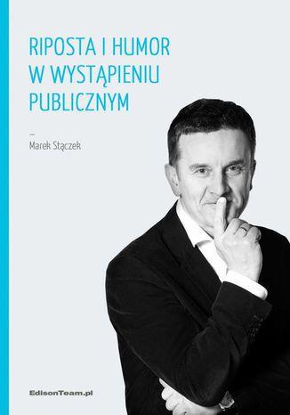 Okładka książki/ebooka Riposta i humor w wystąpieniu publicznym